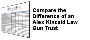 Compare the difference of an Alex Kincaid Law Gun Trust